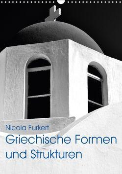 Griechische Formen und Strukturen (Wandkalender 2018 DIN A3 hoch) von Furkert,  Nicola