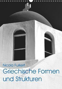 Griechische Formen und Strukturen (Wandkalender 2019 DIN A3 hoch) von Furkert,  Nicola