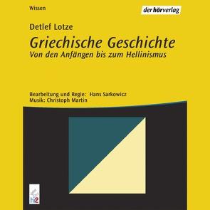 Griechische Geschichte von Böhlke,  Edgar M., Kreye,  Walter, Lotze,  Detlef, Martin,  Christoph
