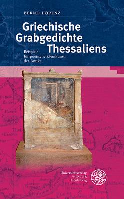 Griechische Grabgedichte Thessaliens von Lorenz,  Bernd