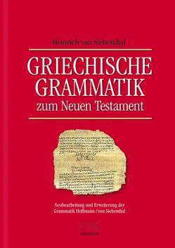Griechische Grammatik zum Neuen Testament von Siebenthal,  Heinrich von