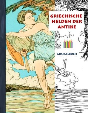 Griechische Helden der Antike (Ausmalbuch) von Rose,  Luisa