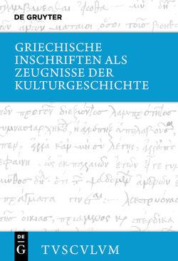Griechische Inschriften als Zeugnisse der Kulturgeschichte von Steinhart,  Matthias