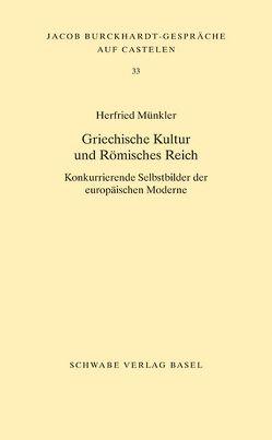 Griechische Kultur und Römisches Reich von Münkler,  Herfried