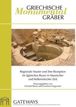 Griechische Monumentalgräber von Berns,  Christof, Huguenot,  Caroline
