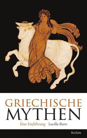 Griechische Mythen von Burn,  Lucilla, Rein,  Ingrid