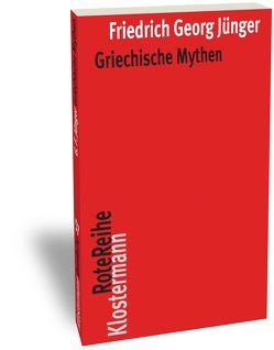 Griechische Mythen von Jünger,  Friedrich Georg, Schmidt,  Ernst A