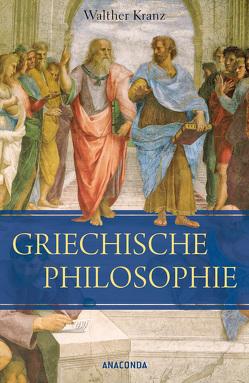 Die Griechische Philosophie von Kranz,  Walther