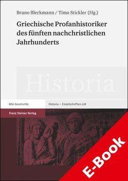 Griechische Profanhistoriker des fünften nachchristlichen Jahrhunderts von Bleckmann,  Bruno, Stickler,  Timo