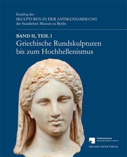 Griechische Rundskulpturen bis zum Hochhellenismus von Scholl,  Andreas, Schwarzmaier,  Agnes
