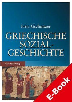 Griechische Sozialgeschichte von Chaniotis,  Angelos, Gschnitzer,  Fritz, Trümpy,  Catherine
