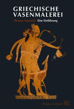 Griechische Vasenmalerei von Mannack,  Thomas