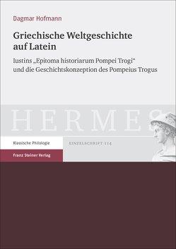 Griechische Weltgeschichte auf Latein von Hofmann,  Dagmar