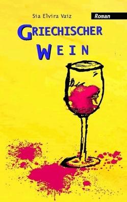 Griechischer Wein von Vaiz,  Sia Elvira