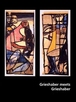 Grieshaber meets Grieshaber von Froitzheim,  Eva-Marina, Olschowski,  Petra von, Rüth,  Bernhard, Rüth,  Ingeborg
