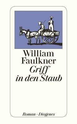 Griff in den Staub von Faulkner,  William, Kahn,  Harry