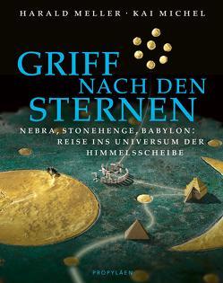 Griff nach den Sternen von Meller,  Harald, Michel,  Kai