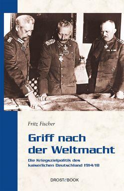 Griff nach der Weltmacht von Fischer,  Fritz