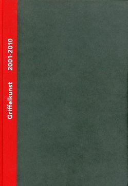 Griffelkunst – Verzeichnis der Editionen 2001-2010, Band III von Dobke,  Dr. Dirk, Rüggeberg,  Harald