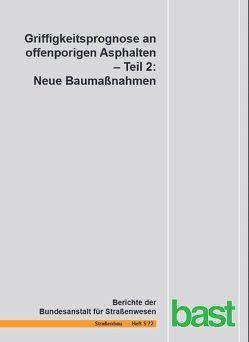Griffigkeitsprognose an offenporigen Asphalten von Jansen,  Dirk, Pöppel-Decker,  Martin