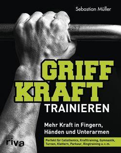 Griffkraft trainieren von Müller,  Sebastian