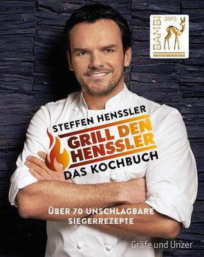 Grill den Henssler – Das Kochbuch von Henssler,  Steffen