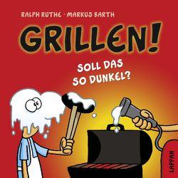 Grillen! von Barth,  Markus, Ruthe,  Ralph