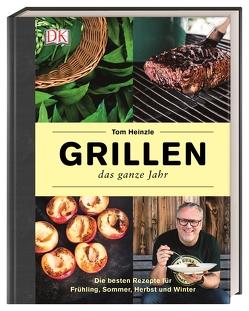 Grillen – das ganze Jahr von Heinzle,  Tom
