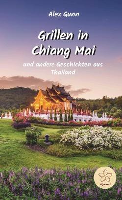 Grillen in Chiang Mai von Fatrai,  Agnes, Gunn,  Alex