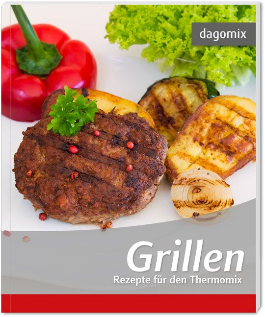 grillen rezepte f r den thermomix von dargewitz andrea dargewitz g. Black Bedroom Furniture Sets. Home Design Ideas
