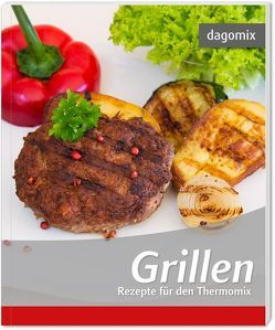 Grillen Rezepte für den Thermomix von Dargewitz,  Andrea, Dargewitz,  Gabriele