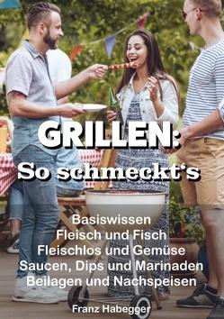 GRILLEN: So schmeckt's von Habegger,  Franz