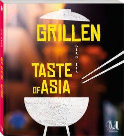 Grillen – Taste of Asia von Eis,  Gerd