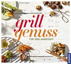 Grillgenuss für jede Jahreszeit von Mangold,  Matthias
