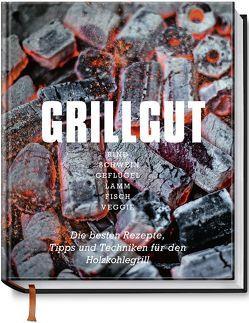 Grillgut – Die besten Rezepte zum Grillen, Tipps und Techniken für den Holzkohlegrill von Menta,  Angelo, Schüler,  Hubertus, Schwertner,  Justyna