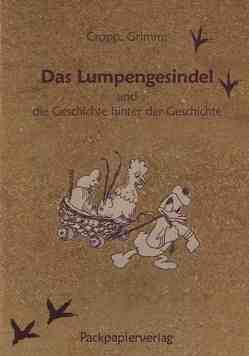 Grimm Das Lumpengesindel … und die Geschichte hinter der Geschichte von Cropp,  Herrmann