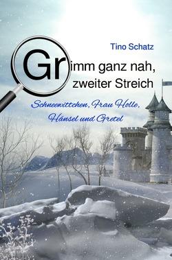 Grimm ganz nah, zweiter Streich von Schatz,  Tino
