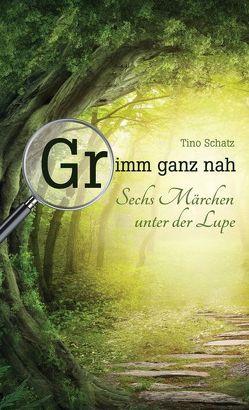 Grimm ganz nah von Schatz,  Tino