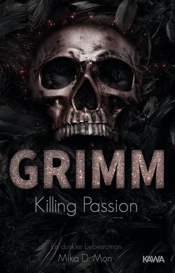 GRIMM – Killing Passion (Band 3) von Mon,  Mika D.