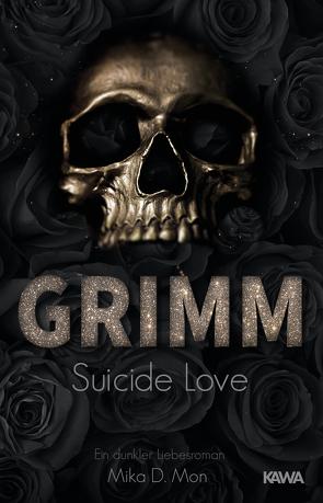GRIMM – Suicide Love (Band 1) von Mon,  Mika D.