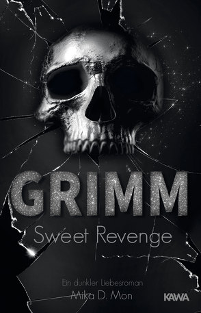 GRIMM – Sweet Revenge (Band 2) von Mon,  Mika D.