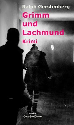 Grimm und Lachmund von Gerstenberg,  Ralph