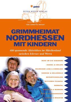 Grimmheimat Nordhessen mit Kindern von Friauf,  Annette