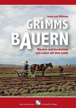 Grimms Bauern von Grimm,  Jacob und Wilhelm, Mildner,  Heike