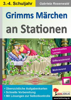 Grimms Märchen an Stationen / Klasse 3-4 von Rosenwald,  Gabriela