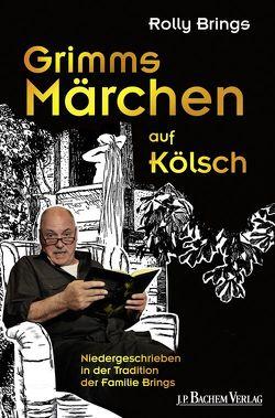 Grimms Märchen auf Kölsch von Brings,  Rolly