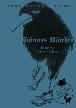 Grimms Märchen Band 1: Schneefall von Gomringer,  Nora, Grimm,  Jacob, Grimm,  Wilhelm, Schrat,  Henrik