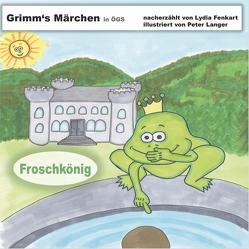 Grimm's Märchen in ÖGS – Froschkönig von Fenkart,  Lydia, Langer,  Peter