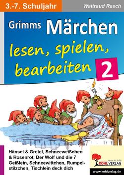 Grimms Märchen lesen, spielen, bearbeiten / Band 2 von Rasch,  Waltraud