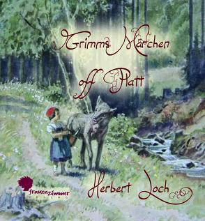 Grimms Märchen off Platt von Loch,  Herbert